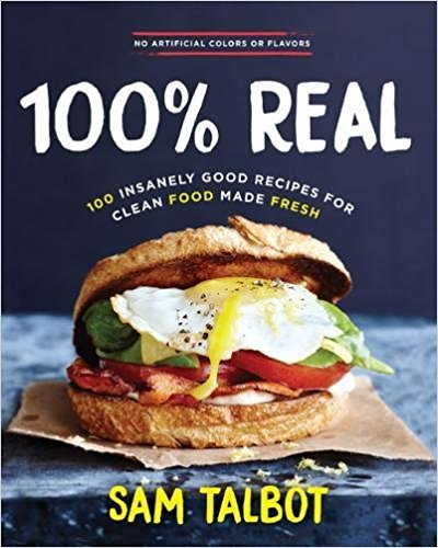 100% real by sam talbot has wholesome healthy recipes
